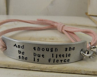 And though she be but little she is fierce, Adjustable Leather Bracelet, Personalized Bracelet, Quote Bracelet