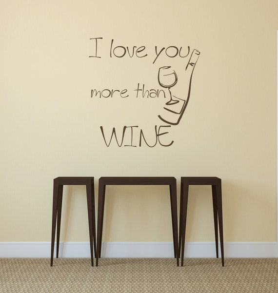 I Love You Quotes: WALL DECALS I Love You More Than WINE Quote Decal By