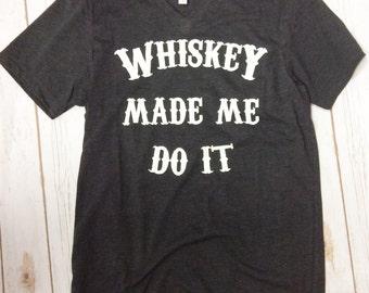 Whiskey Made Me Do It- Grey Short Sleeve Tee