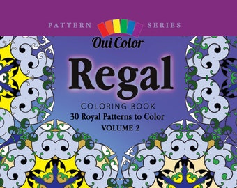 Regal: 30 Royal Patterns to Color (Pattern Series) (Volume 2)