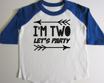 I'm Two Let's Party I'm 2 lets Party Birthday Shirt bday party shirt Second Birthday 2nd Birthday Birthday Tee I'm this many toddler shirt