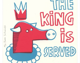 Never seen before 3 (the king is served) / silk-screen print  / limited edition