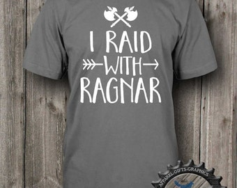 Geekery shirt,I raid with Ragnar,Vikings Shirt,Mens tshirt,raiding shirt,Funny t shirts,Vikings, gift for him, gift for her,BFC_017