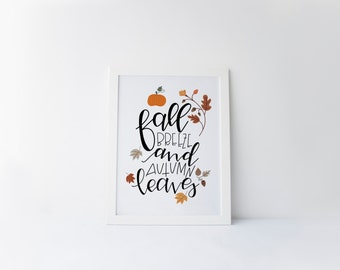 fall breeze and autumn leaves printable · hand lettered wall art · fall quote · pumpkin print · autumn decor · calligraphy · fall foliage