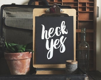 Motivational Print: Heck Yes - 8 x 10 in.