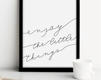 Enjoy the little things -  Printable Art - Motivational Quote - Inspiration Print - Scandinavian Style - little things - enjoy - Custom Size