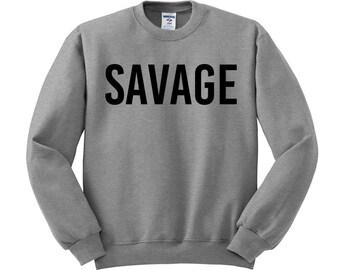 Savage Crewneck Sweater, Savage Shirt, Savage Tshirt, Needed Me, Ladies Savage,