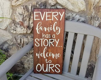 Every Family Has A Story Welcome to Ours Wood Sign, Rustic Sign, Home Decor Gift, Family Sign, Painted Family Sign