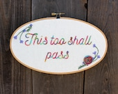 This Too Shall Pass Hand Embroidered Rainbow Hoop Art. Handmade 5x9 inch Embroidery. Inspirational Quote. Made to Order. Gifts Under 50.