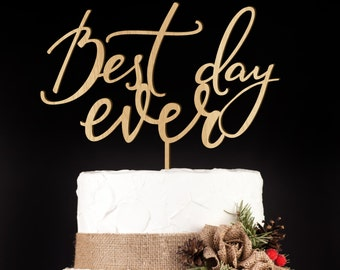 Wedding Cake Topper, Best Day Ever, Cake Topper, Custom Cake Topper, Love Cake Topper