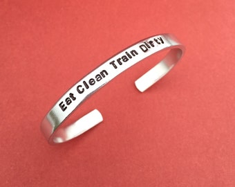 "Eat Clean Train Dirty Hand Stamped Bracelet Aluminum Skinny Cuff Bangle Personalized Gift Inspirational Motivational Fitness - 1/4"" Wide"