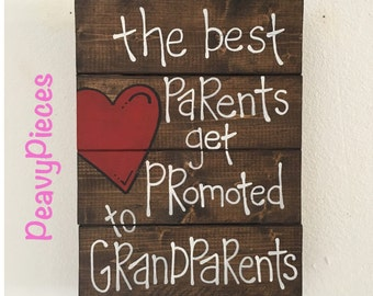 The best parents get promoted to grandparents, Pregnancy reveal, gift for Grandparents, wood sign, pregnancy reveal to grandparents