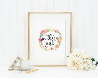 Southern Gal Printable - INSTANT DOWNLOAD Printable - southern printable - southern lifestyle - southern welcome - southern girl - office
