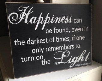 "Albus Dumbledore quote ""Happiness can be found . . . if one only remembers to turn on the light."" 12"" x 15"" sign Harry Potter"