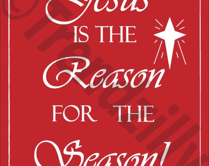 Jesus Is The Reason For The Reason, Christmas Decoration Printable, Reason for the Season, Christmas Download 8x10, Christmas Graphic.