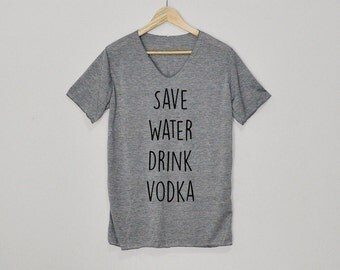 Save water drink Vodka Shirt Tshirt T-shirt Top Size S M L