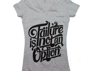 Inspirational Shirt, Failure is not an Option Ladies V Neck,Inspirational-Top, Inspirational Workout Shirt, Workout Clothing.