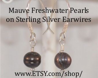"Freshwater Pearl Earrings (dyed) ""Mauve"", on hand-made Sterling Silver fish-hook Earwires"