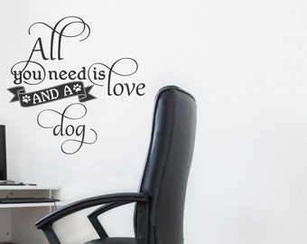 All you need is love and a dog vinyl wall sticker decal design