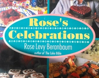 Rose's Celebrations by Rose Levy Beranbaum