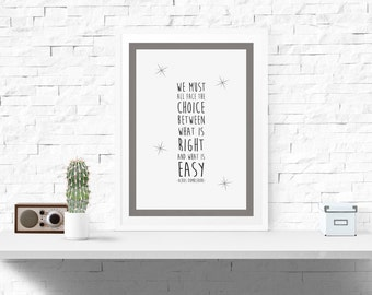 We Must All Face The Choice Between What Is Right And What Is Easy - Harry Potter Quote Poster -Albus Dumbledore-  (Available In Many Sizes)