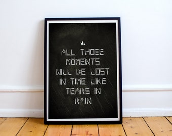 """Bladerunner Quote Poster """"All Those Moments Will Be Lost In Time, Like Tears In Rain"""" (Available in many sizes)"""