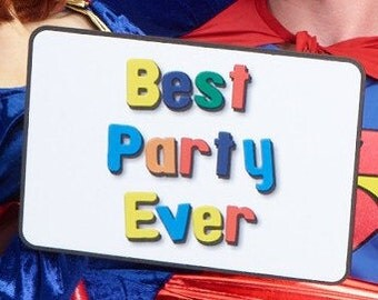 Best Party Ever - Printed Magnet Board Photo Booth Sign 28cm  013-253