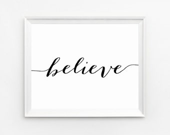 Believe Wall Art, Quote Wall Art, Believe Print, Wall Art Print, Quote Print, Motivational Art, Inspirational Art, Black and White Wall Art