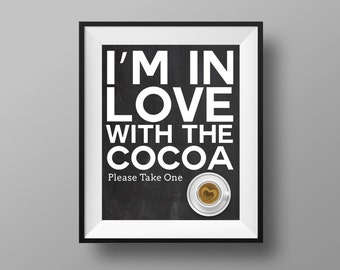 Hot Chocolate Favors | Hot Cocoa Favors | I'm In Love With The Cocoa - Take One Please | Hot Chocolate Sign - Instant Digital Download 8x10
