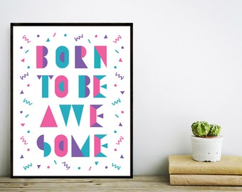 Born to be awesome, printable wall art, digital art, typography print, wall decor, wall art, office decor, home decor, art, kids room decor