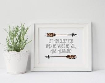 """PRINTABLE Art """"Let Him Sleep For When He Wakes He will Move Mountains"""" Arrow Art Print Tribal Arrow Boys Room Decor Boys Nursery Decor"""