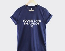 Pilot T-Shirt - You're Safe I'm A Pilot New Mens Shirt