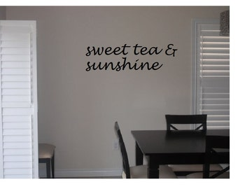 sweet tea & sunshine- wall decal~ summer sayings~ wall art~ summer decor~ tea lovers