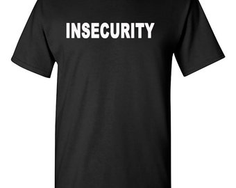 Insecurity T-Shirt, Security T-Shirt, Funny Security Shirt, Funny Event Shirt, Bar Security Shirt,