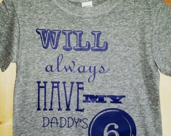 Will Always Have My Daddy's 6 tee