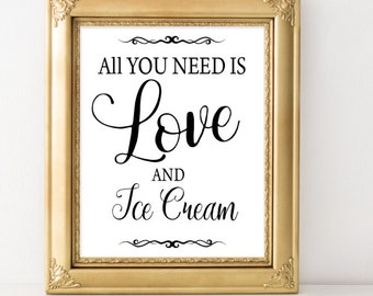 All you need is love and a ice cream sign Summer wedding Ice cream party Icecream party Ice cream sundae bar  sign Dessert Reception Sign