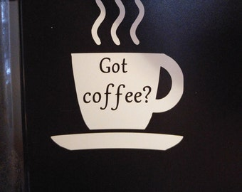 Got Coffee? Coffee Pot Decal - perm. vinyl - perfect for Keurig coffee makers. Coffee bar, Cafe decor, coffee cup, java, kitchen decals.