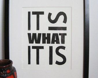 LINOCUT PRINT Letterpress Print -- It Is What It Is - 8x10 Typographic Print - Ready to Ship