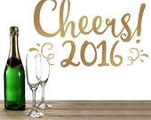Cheers 2016 New Years vinyl wall decal, Happy New Year decor, New Years Eve party decal, gold decor