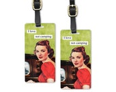 I Love not Camping Sassy Retro Woman Metal Luggage Tag Set Printed Personalized Custom Info On Back , 2 Tags Choice of Straps