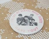 I've Got My Beatles Tickets Souvenir Pin