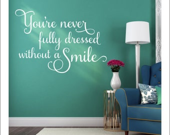 You're Never Fully Dressed Decal Wall Decal Without a Smile Decal Smile Vinyl Bedroom Decal Bathroom Decal Girls Inspirational Wall Decal