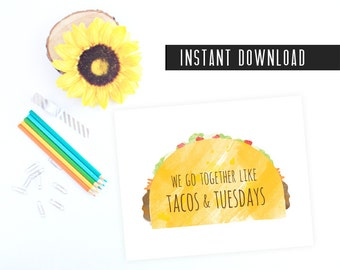 50% OFF We Go Together Like Tacos & Tuesdays- Instant Download, Taco Love Print Funny Kitchen Decor Printable Wall Art, Taco Print, Taco Art