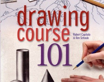 Drawing Course 101 by Robert Capitolo and Ken Schwab | Art Instruction Book