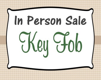 IN PERSON SALE - Key Fob