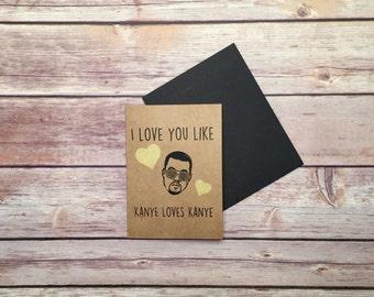 Funny Card, I Love You Like Kanye Loves Kanye Card, Kanye Card, Gold, Hearts