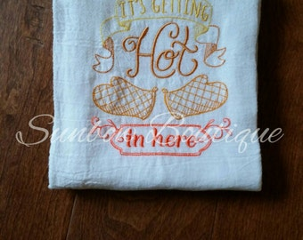 It's Getting Hot In Here Decorative Kitchen Towel