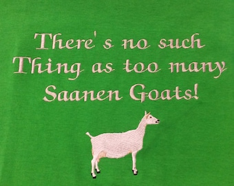 Too Many Saanen Goats, Embroidered T-shirt, Men's shirt, Women's shirt, farm shirts, Saanen Goat, Dairy Goat, Custom Embroidery, Goats