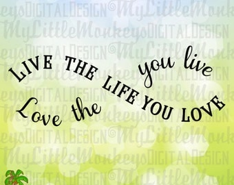 Infinity SVG ~ Live the Life You Love, Love the Life You Live Infinity ~ Infinity Decal ~ Commercial Use SVG ~ Clip Art Cut File eps dxf png