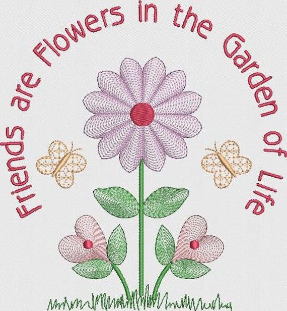 Friends are flowers quote machine embroidery design pattern